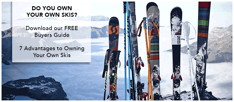 Ski Buyers Guide - 7 Advantages to Owning Your Own Skis