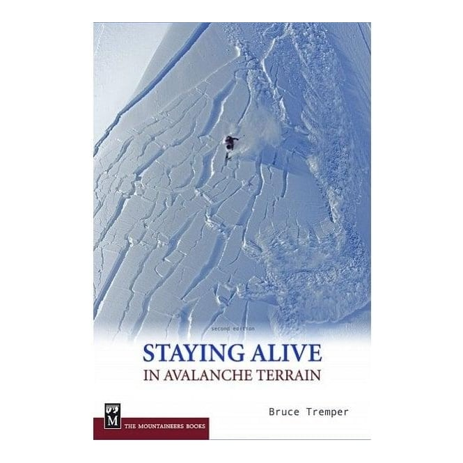 Staying Alive in Avalanche Terrain Book by Bruce Tremper