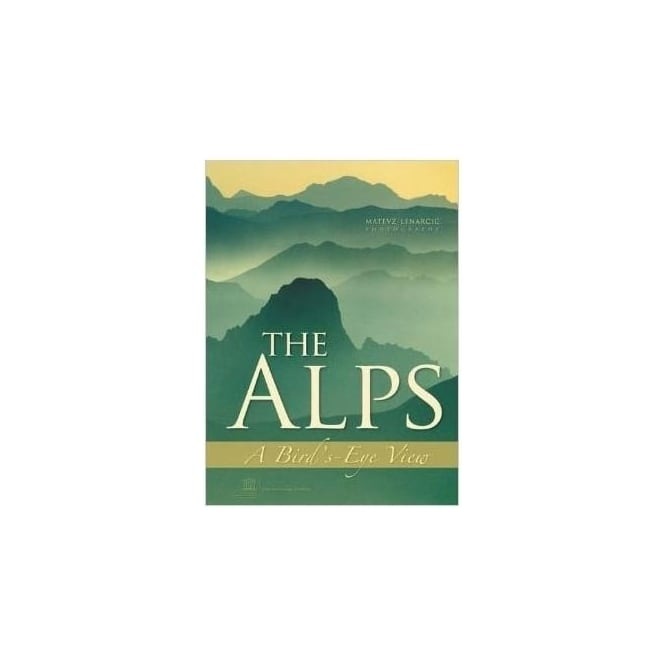 The Alps A Birds Eye View - Hardbook Book