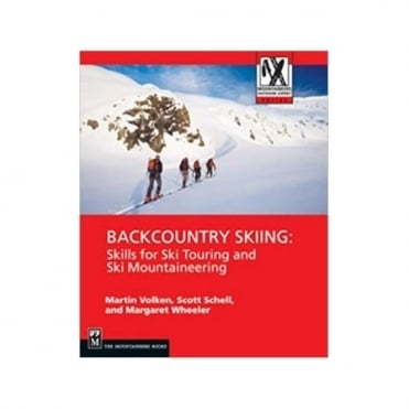 Backcountry Skiing: Skills for Ski Touring and Ski Mountaineering Book by Martin Volken, Scott Schell and Margaret Wheeler