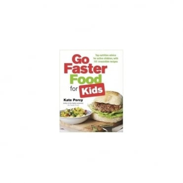 Go Faster Food for Kids Recipe book by Kate Percy