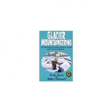 Glacier Mountaineering an Illustrated Guide Book