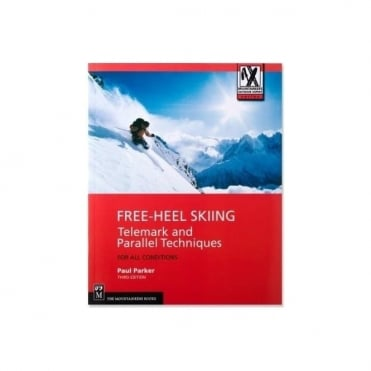 Free-Heel Skiing - Telemark & Parallel Techniques Book by Paul Parker